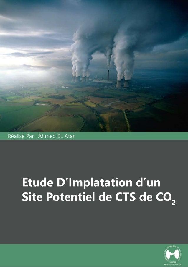 EtudeD'Implatationd'un SitePotentieldeCTSdeCO2 RéaliséPar:AhmedELAtari