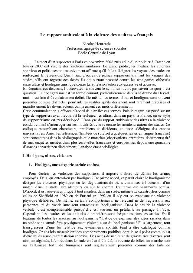 Le rapport ambivalent à la violence des « ultras » français Nicolas Hourcade Professeur agrégé de sciences sociales Ecole ...