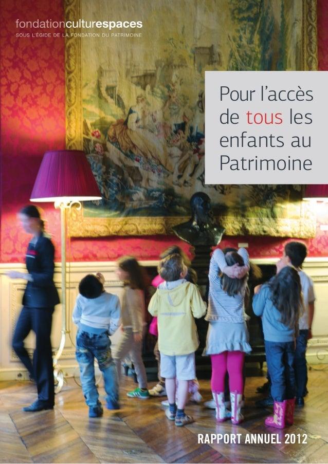 Rapport annuel 2012 Pour l'accès de tous les enfants au Patrimoine
