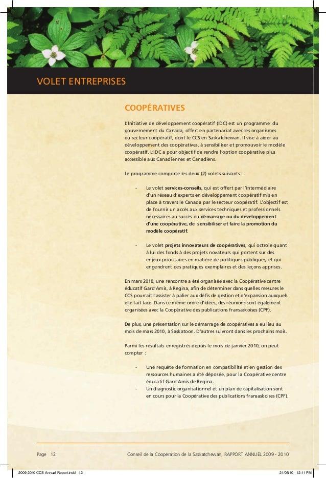 Page 12 Conseil de la Coopération de la Saskatchewan, RAPPORT ANNUEL 2009 - 2010 VOLET ENTREPRISES COOPÉRATIVES L'Initiat...