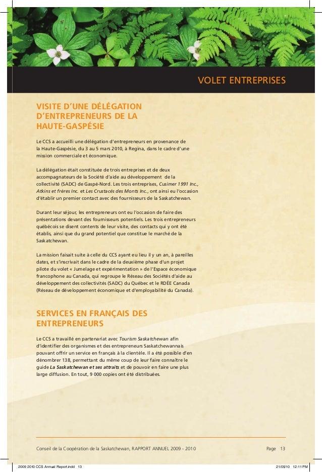 Conseil de la Coopération de la Saskatchewan, RAPPORT ANNUEL 2009 - 2010 Page 13 VOLET ENTREPRISES VISITE D'UNE DÉLÉGATIO...
