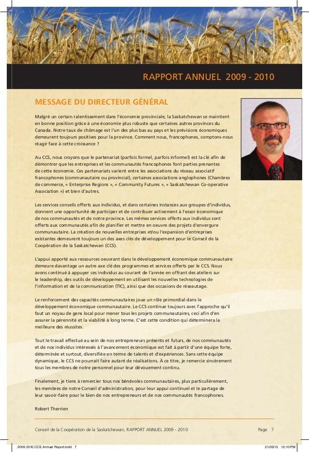 Conseil de la Coopération de la Saskatchewan, RAPPORT ANNUEL 2009 - 2010 Page 7 RAPPORT ANNUEL 2009 - 2010 MESSAGE DU DIR...