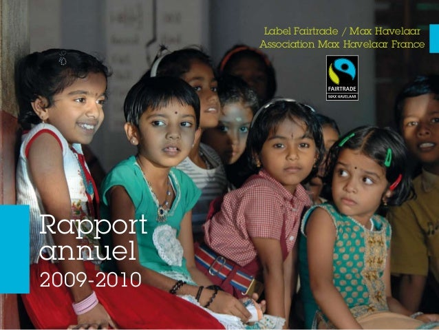 Rapport annuel 2009-2010 Label Fairtrade / Max Havelaar Association Max Havelaar France