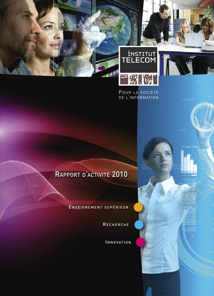 POUR LA SOCIÉTÉRAPPORT D'ACTIVITÉ 2010                           DE L' INFORMATION    ENSEIGNEMENT                   RECHE...