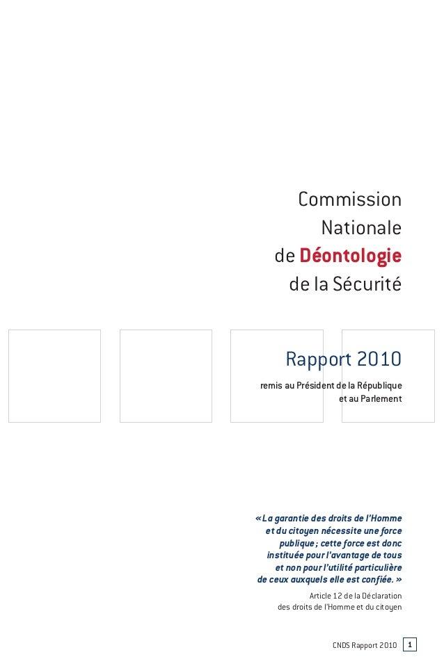 CNDS Rapport 2010 1 Commission Nationale de Déontologie de la Sécurité «La garantie des droits de l'Homme et du citoyen n...