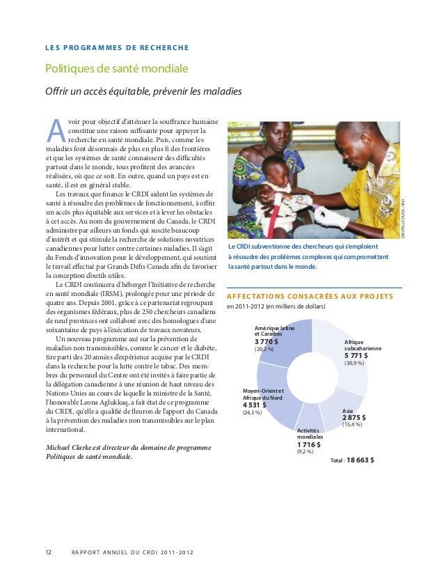 12 R APPOR T ANNUEL DU CRDI 2011-2012 LES PROGR AMMES DE RECHERCHE Politiques de santé mondiale Offrir un accès équitable,...