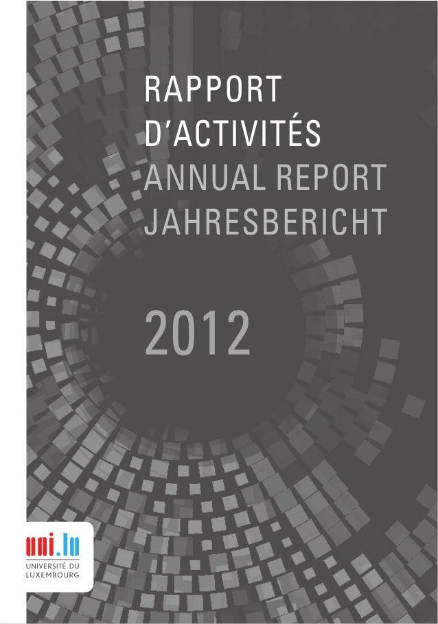 www.uni.luRapportd'activitésIAnnualreportIJahresbericht2012RAPPORTD'ACTIVITÉSANNUAL REPORTJAHRESBERICHT2012