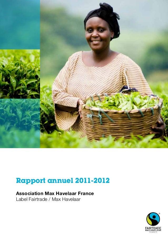 Rapport annuel 2011-2012 Association Max Havelaar France Label Fairtrade / Max Havelaar