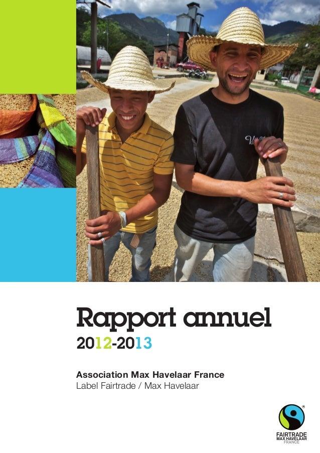 Association Max Havelaar France Label Fairtrade / Max Havelaar Rapport annuel 2012-2013