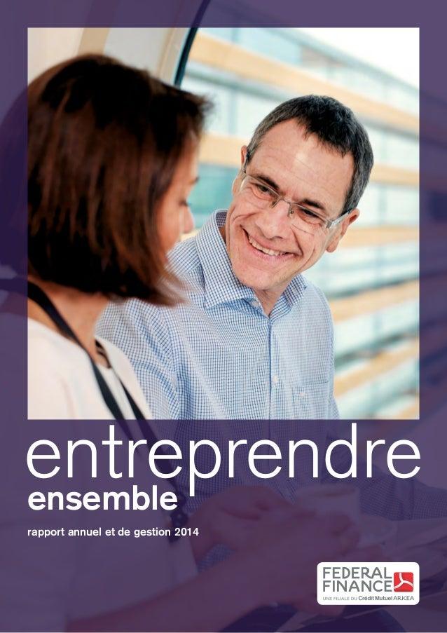 ensemble entreprendre rapport annuel et de gestion 2014