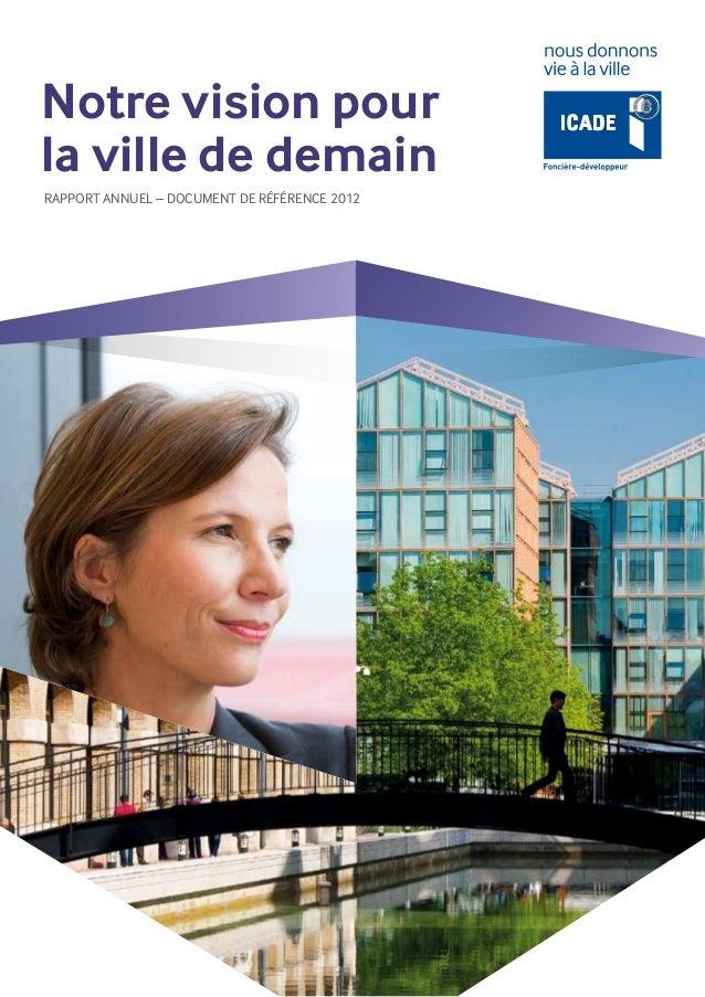 Notre vision pourla ville de demainRapport annuel – document de référence 2012