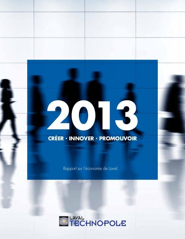 RAPPORT2013SURL'ÉCONOMIEDELAVALLAVALTECHNOPOLE 1 2013CRÉER · INNOVER · PROMOUVOIR Rapport sur l'économie de Laval