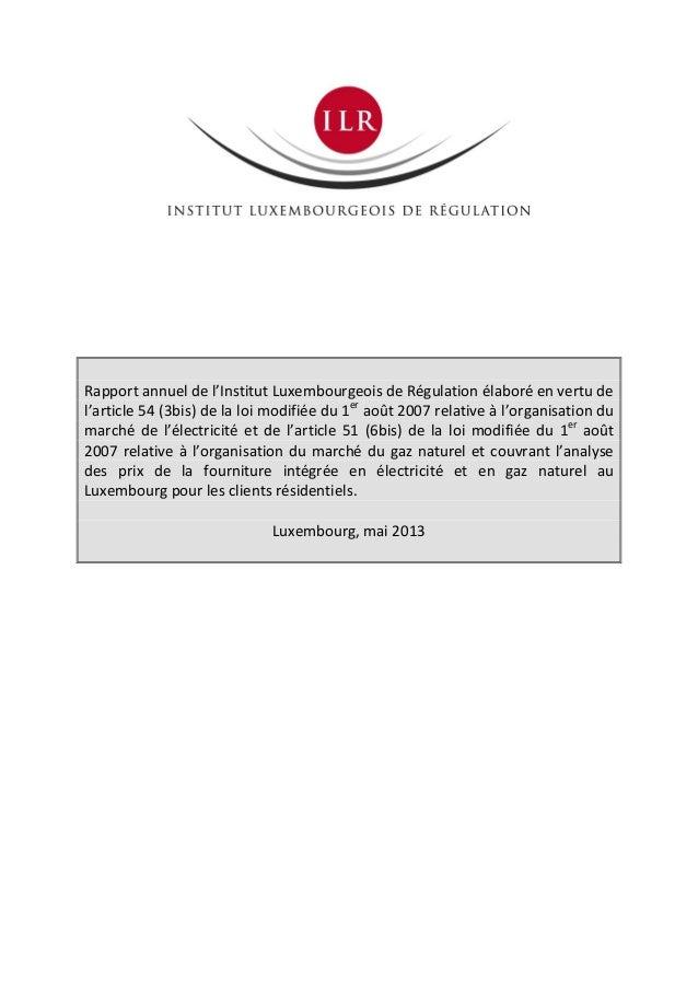 Rapport annuel de l'Institut Luxembourgeois de Régulation élaboré en vertu del'article 54 (3bis) de la loi modifiée du 1er...