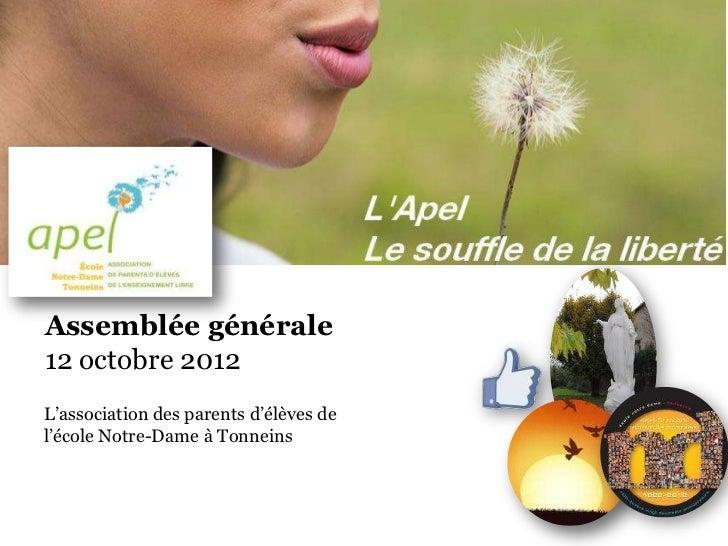 Assemblée générale12 octobre 2012L'association des parents d'élèves del'école Notre-Dame à Tonneins