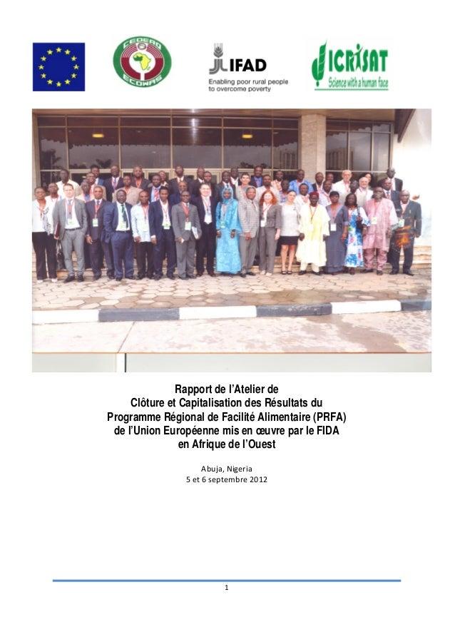 Rapport de l'Atelier de     Clôture et Capitalisation des Résultats duProgramme Régional de Facilité Alimentaire (PRFA) de...