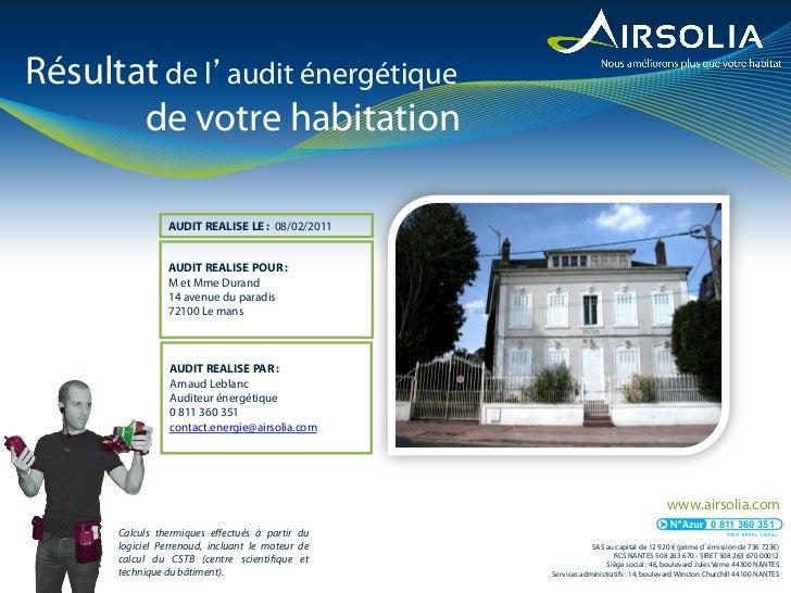 Résultat de l audit énergétique       de votre habitation                AUDIT REALISE LE : 08/02/2011                AUDI...