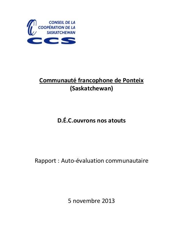 Communauté francophone de Ponteix (Saskatchewan) D.É.C.ouvrons nos atouts Rapport : Auto-évaluation communautaire 5 novemb...