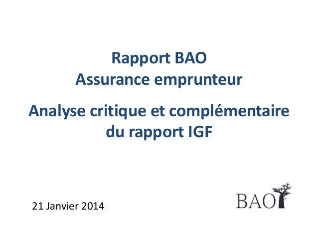 Rapport BAO Assurance emprunteur  Analyse critique et complémentaire du rapport IGF  21 Janvier 2014