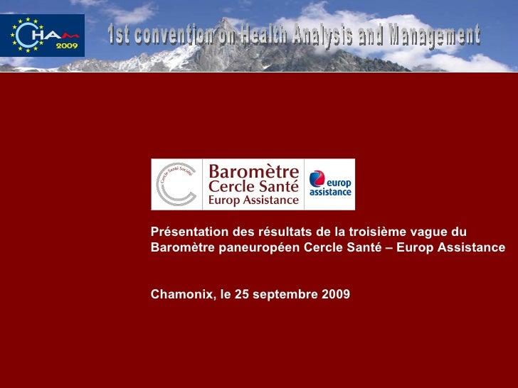 1st convention on Health Analysis and Management Présentation des résultats de la troisième vague du Baromètre paneuropéen...
