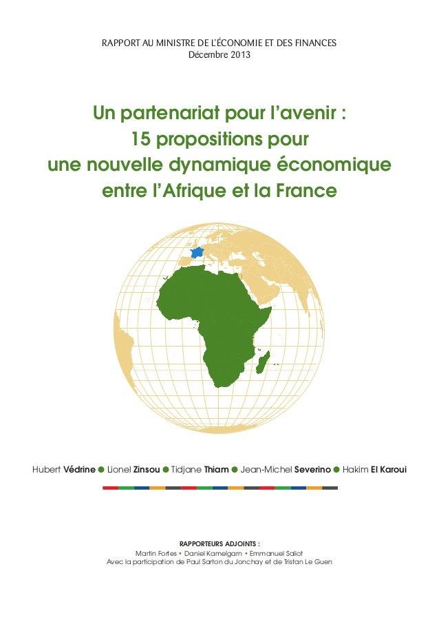 RAPPORT AU MINISTRE DE L'ÉCONOMIE ET DES FINANCES Décembre 2013  Un partenariat pour l'avenir : 15 propositions pour une n...