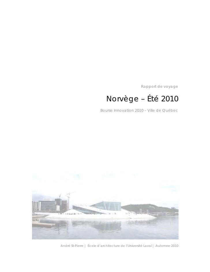 Rapport de voyage                             Norvège – Été 2010                         Bourse Innovation 2010 – Ville de...
