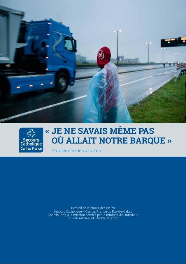 Recueil de la parole des exilés Secours Catholique – Caritas France du Pas-de-Calais Contribution à la mission confiée par...
