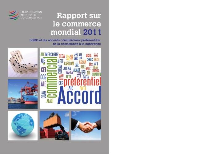 Rapport sur              le commerce              mondial 2011L'OMC et les accords commerciaux préférentiels :            ...
