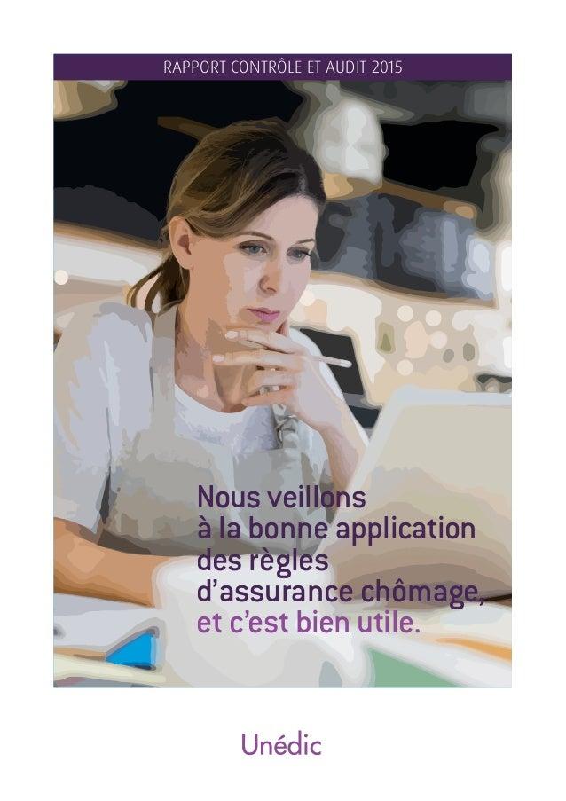 Nous veillons à la bonne application des règles d'assurance chômage, et c'est bien utile. RAPPORT CONTRÔLE ET AUDIT 2015