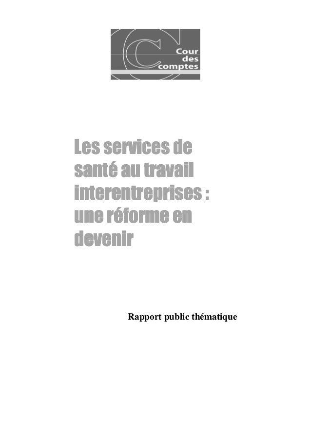 Les services desanté au travailinterentreprises :une réforme endevenir       Rapport public thématique