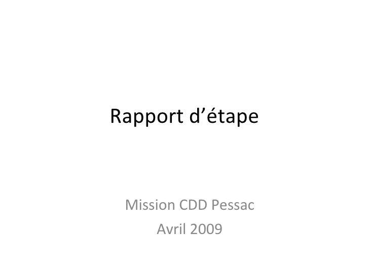 Rapport d'étape Mission CDD Pessac Avril 2009