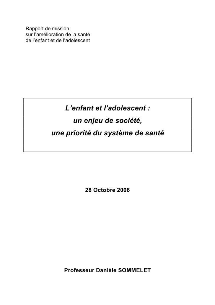 """Rapport de mission """"L'enfant et l'adolescent : un enjeu de société, une priorité du système de santé"""" du Pr D. Sommelet Slide 2"""