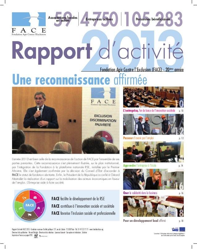 2013 59 4750 105 283 Rapport d'activité FACE 2013 - Fondation reconnue d'utilité publique | 29, rue du Colisée - 75 008 Pa...