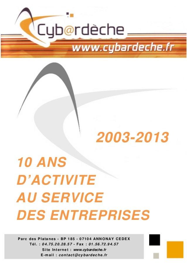 Parc des Platanes - BP 185 - 07104 ANNONAY CEDEXTél. : 04.75.20.28.57 - Fax : 01.56.72.94.57Site Internet : www.cybardeche...