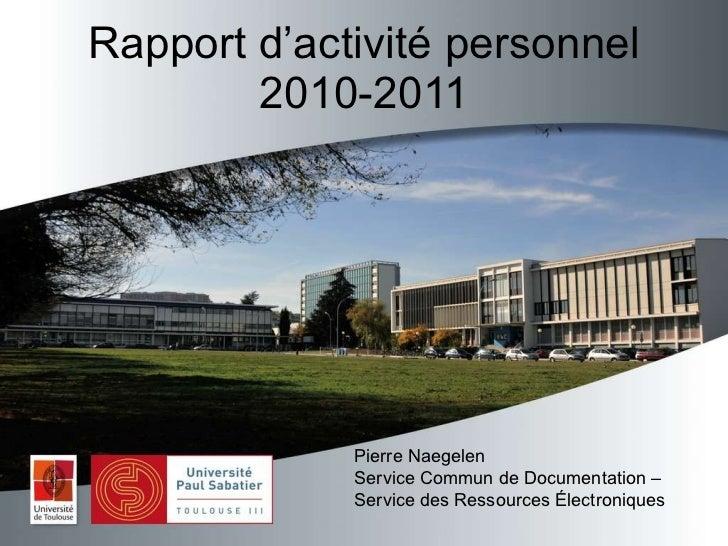 Rapport d'activité personnel 2010-2011 Pierre Naegelen Service Commun de Documentation –  Service des Ressources Électroni...