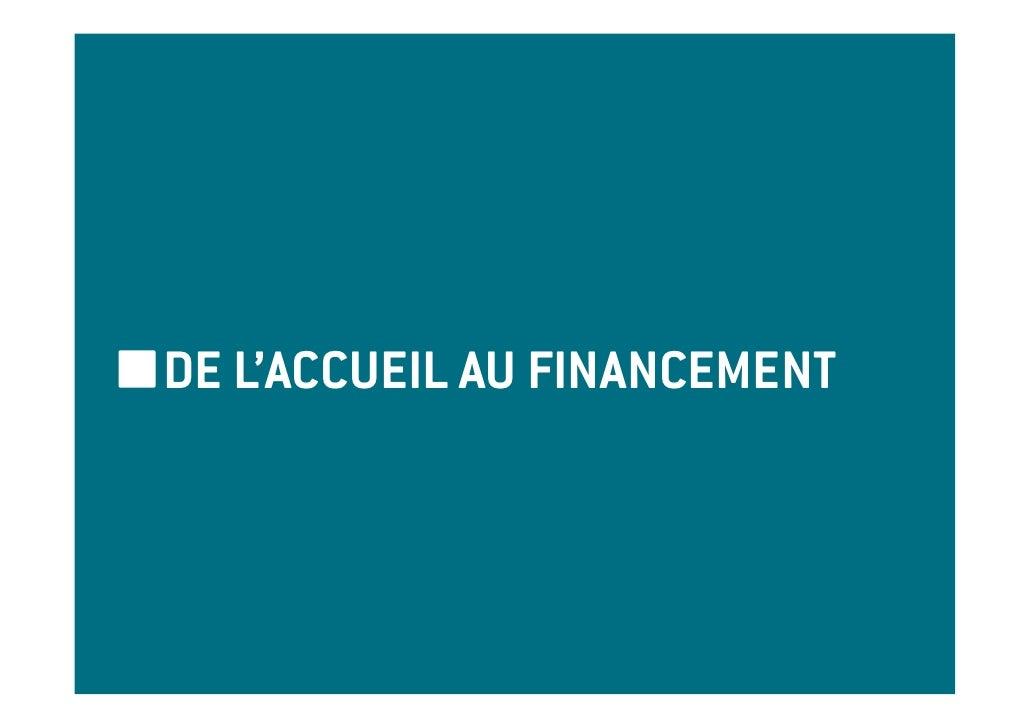 DE L'ACCUEIL AU FINANCEMENT