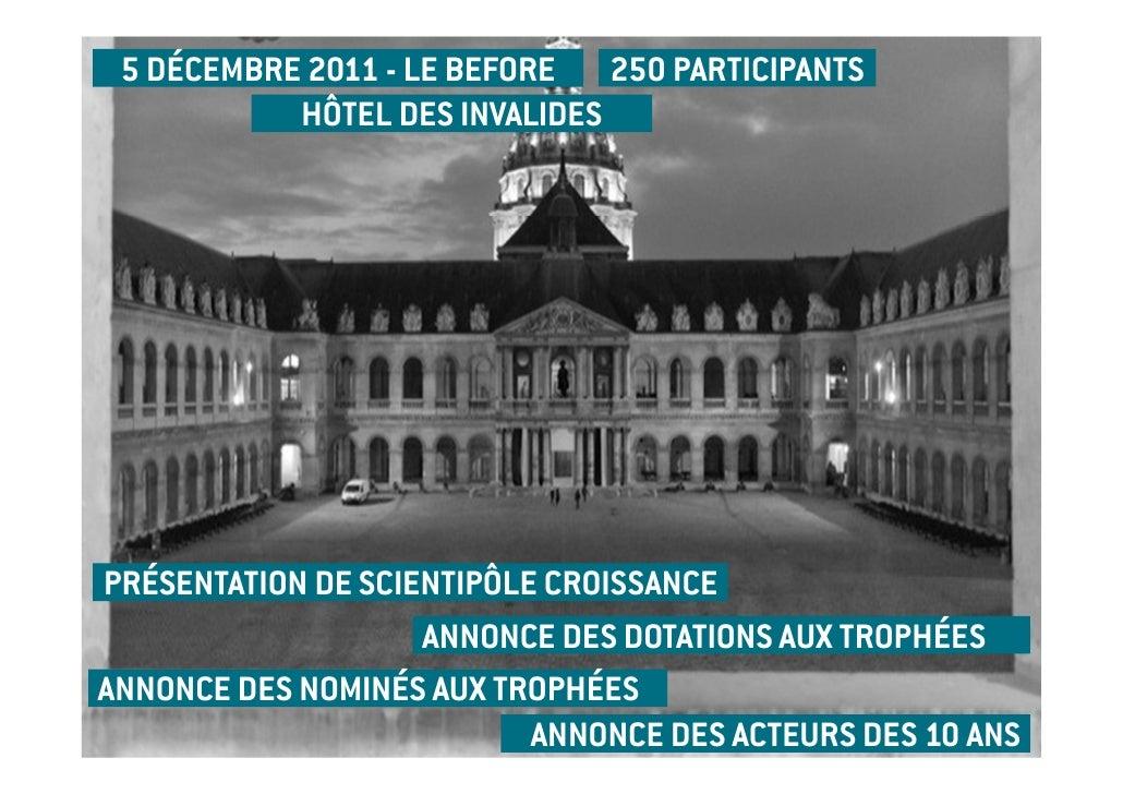 5 DÉCEMBRE 2011 - LE BEFORE 250 PARTICIPANTS           HÔTEL DES INVALIDESPRÉSENTATION DE SCIENTIPÔLE CROISSANCE          ...