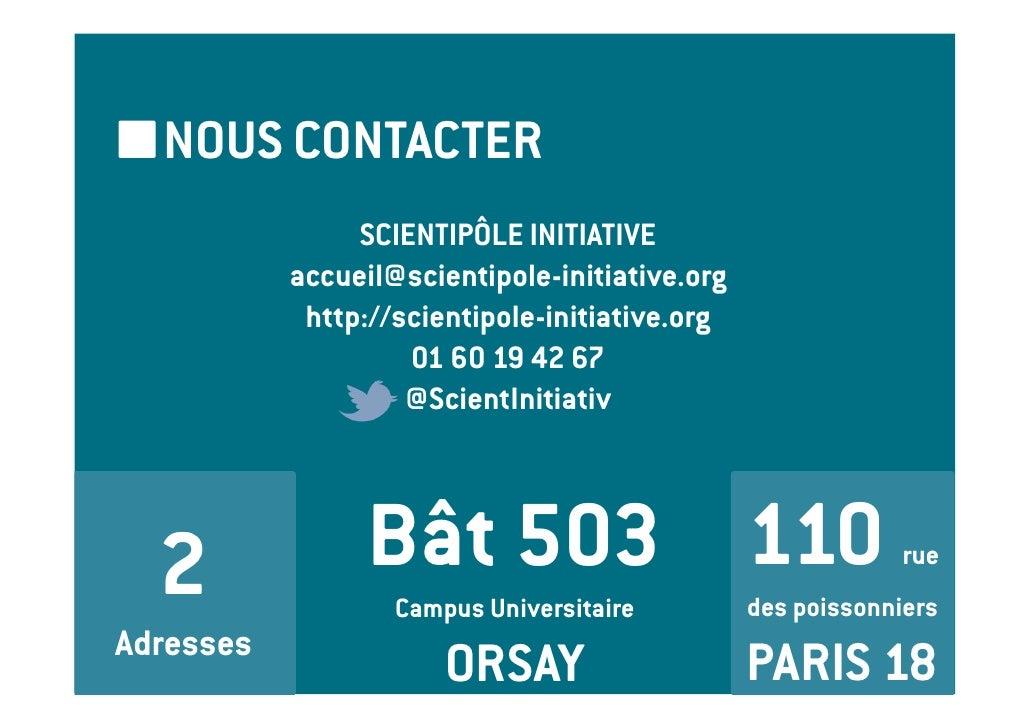 NOUS CONTACTER                SCIENTIPÔLE INITIATIVE           accueil@scientipole-initiative.org            http://scient...