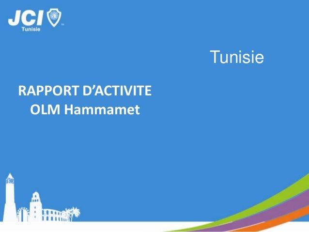 Domaine d'activité: l'IndividuDate : 01/02/03 février 2013Description Photos1-Participation du PrésidentMohamed Haouel et ...
