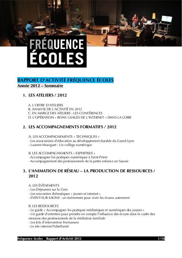 RAPPORT DACTIVITÉ FRÉQUENCE ÉCOLESAnnée 2012 – Sommaire   1. LES ATELIERS / 2012       A. LOFFRE DATELIERS       B. ANALYS...