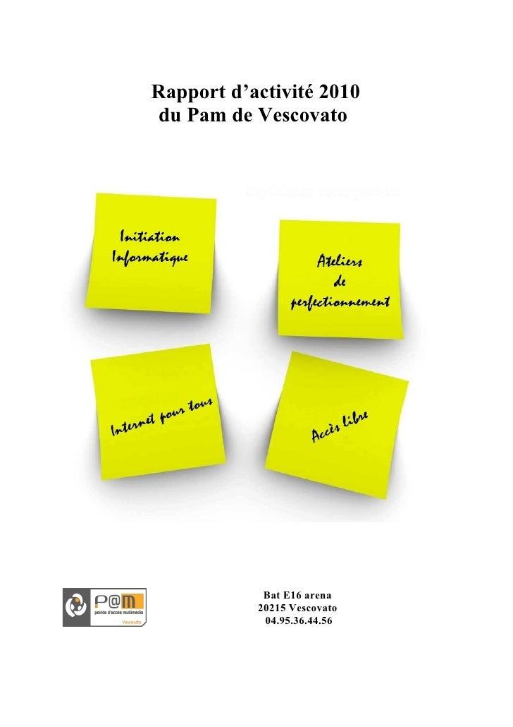Rapport d'activité 2010du Pam de Vescovato            Bat E16 arena           20215 Vescovato            04.95.36.44.56