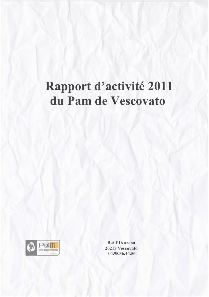Rapport d'activité 2011 du Pam de Vescovato           Bat E16 arena          20215 Vescovato           04.95.36.44.56