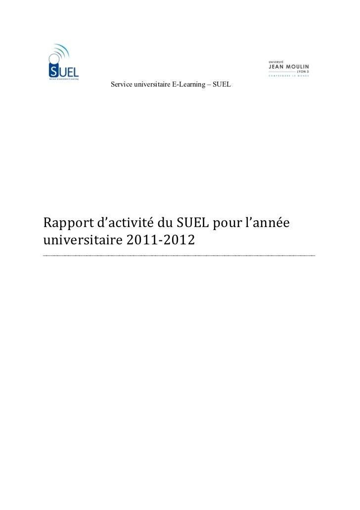 Service universitaire E-Learning – SUELRapportd'activitéduSUELpourl'annéeuniversitaire2011‐2012...
