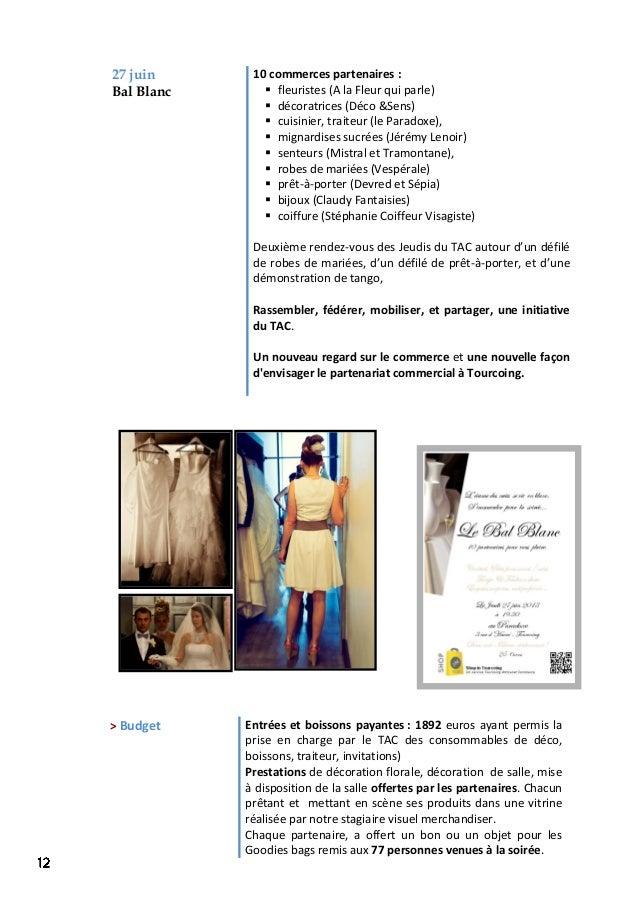 27 juin Bal Blanc 10 commerces partenaires :  fleuristes (A la Fleur qui parle)  décoratrices (Déco &Sens)  cuisinier, ...