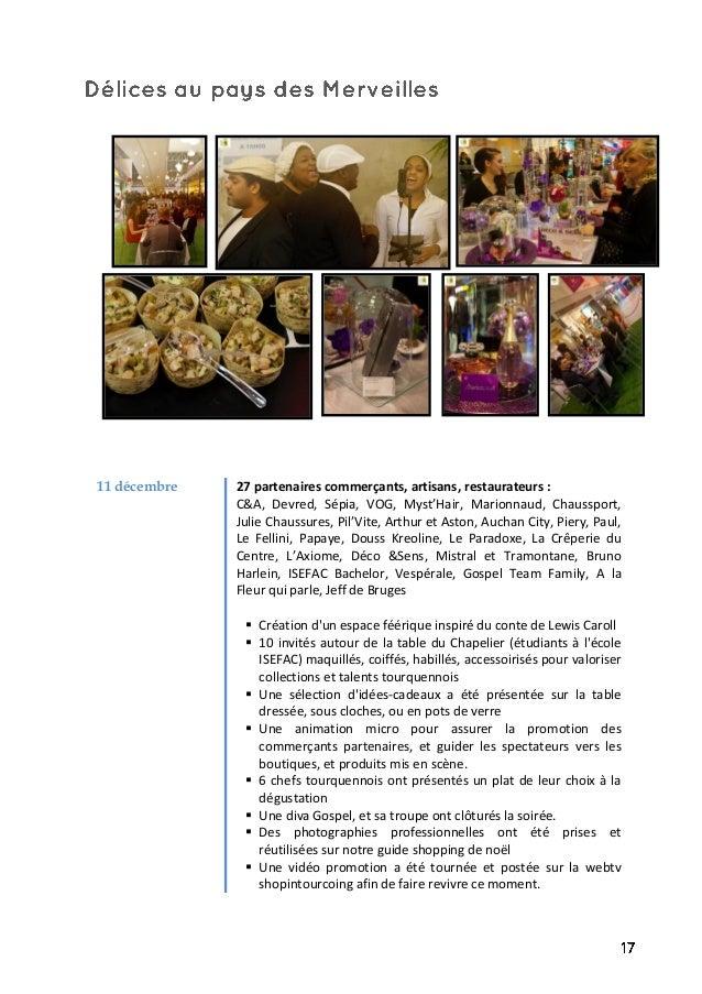 11 décembre 27 partenaires commerçants, artisans, restaurateurs : C&A, Devred, Sépia, VOG, Myst'Hair, Marionnaud, Chausspo...