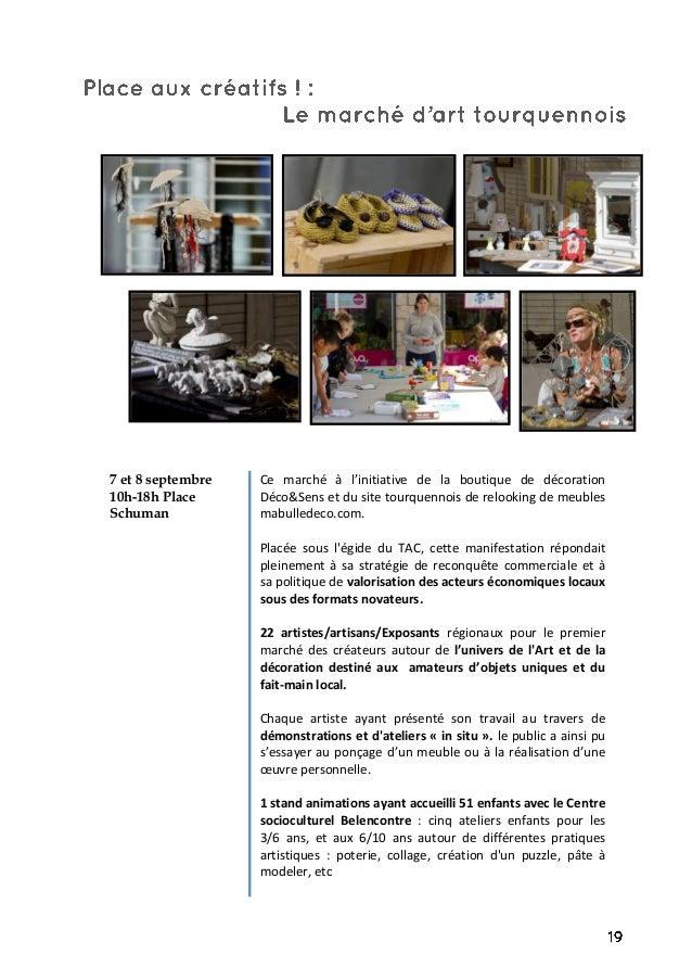 7 et 8 septembre 10h-18h Place Schuman Ce marché à l'initiative de la boutique de décoration Déco&Sens et du site tourquen...