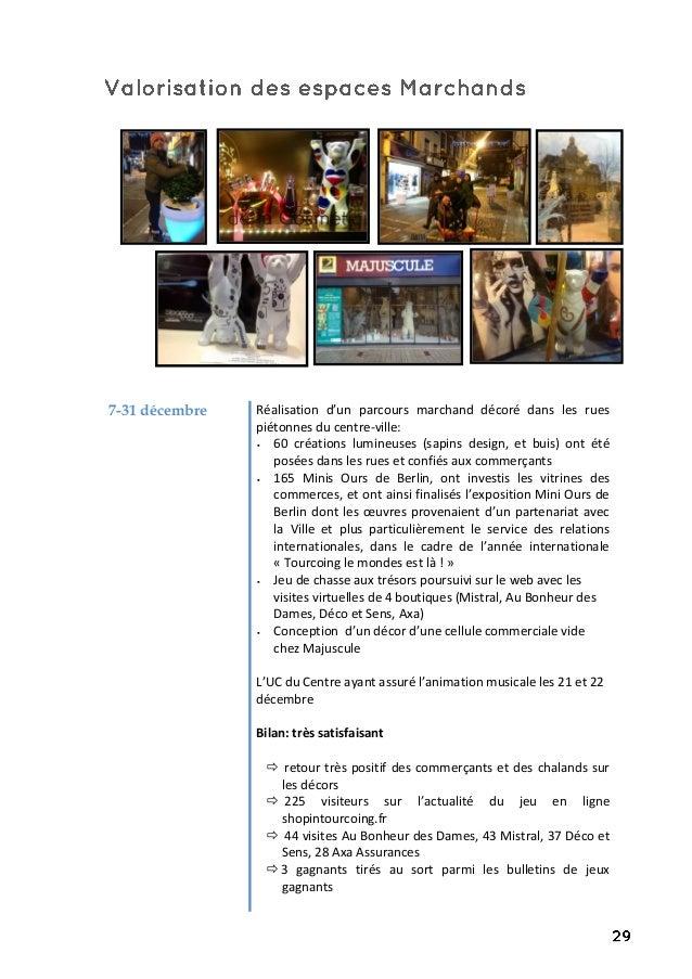 7-31 décembre Réalisation d'un parcours marchand décoré dans les rues piétonnes du centre-ville:  60 créations lumineuses...