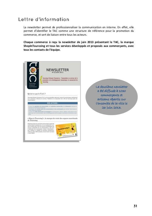La newsletter permet de professionnaliser la communication en interne. En effet, elle permet d'identifier le TAC comme une...
