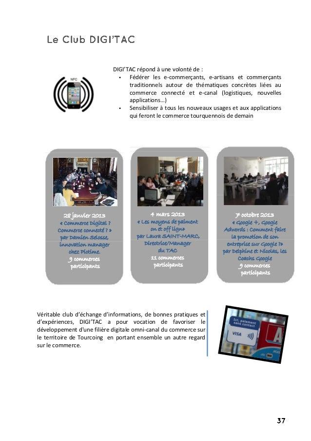 DIGI'TAC répond à une volonté de :  Fédérer les e-commerçants, e-artisans et commerçants traditionnels autour de thématiq...