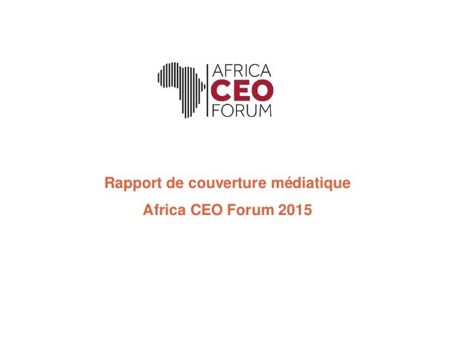 Rapport de couverture médiatique Africa CEO Forum 2015