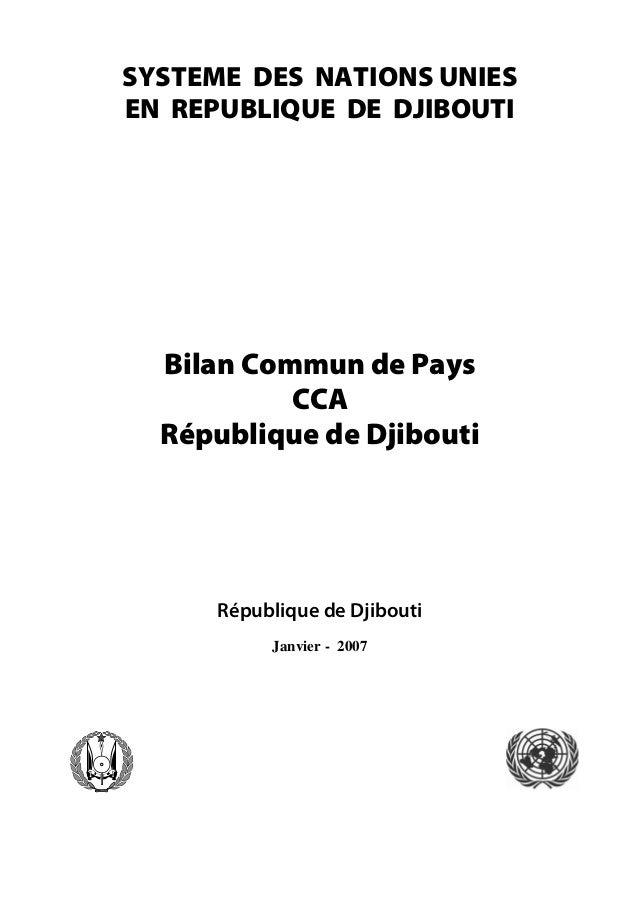 SYSTEME DES NATIONS UNIES EN REPUBLIQUE DE DJIBOUTI Bilan Commun de Pays CCA République de Djibouti République de Djibouti...